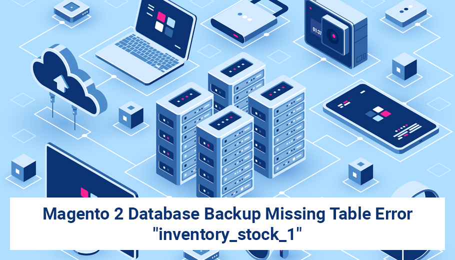"Magento 2 Database Backup Missing Table Error ""inventory_stock_1"""