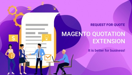 Use Magento Quotation Extension: Make your Business Customer-Centric
