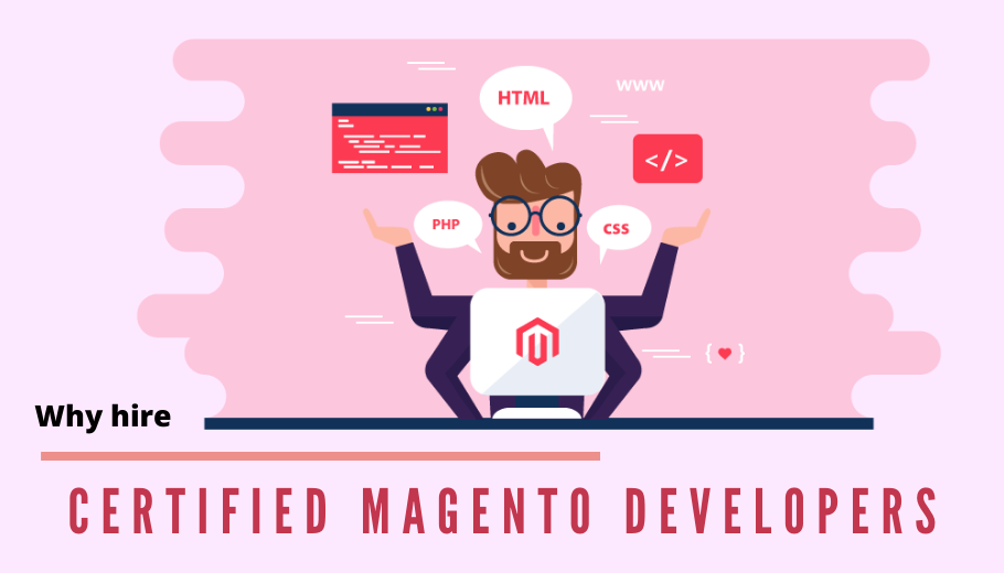Solid Reasons Why You Need to hire a Certified Magento Developer