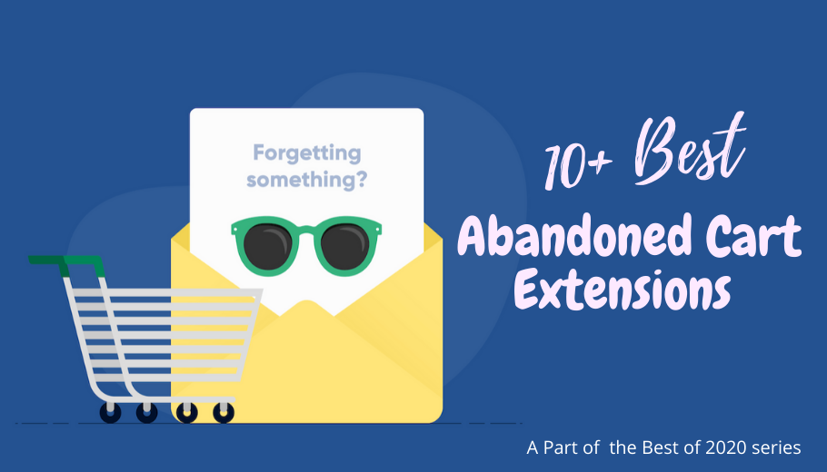 10+ Best Magento Abandoned Cart Email Extensions [2020]