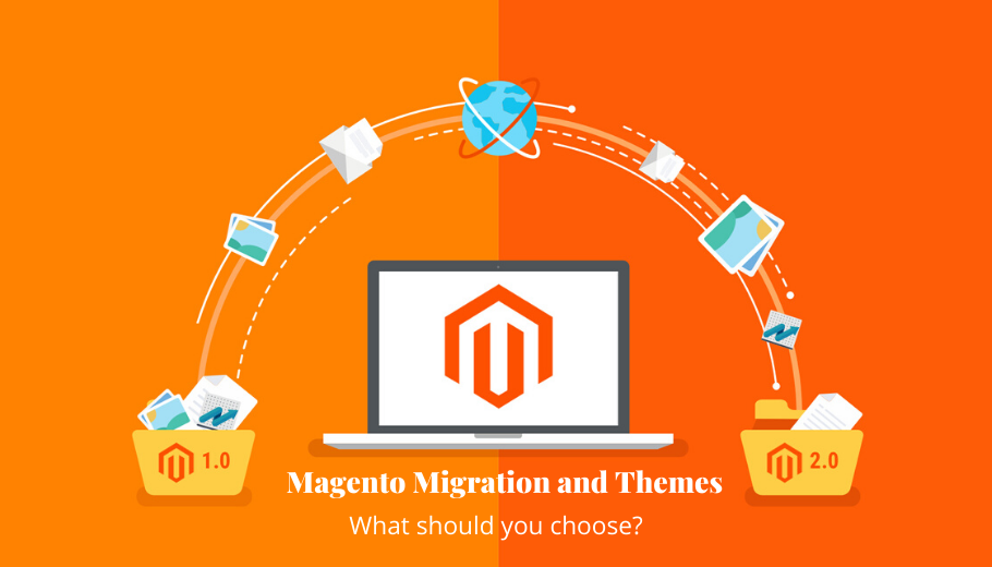 Magento Theme Migration: Your Choice Depends on your Reasons