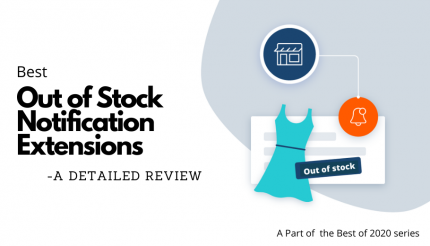 7+ Best Magento Out of Stock Notification Extensions for Better Inventory Management [2020]