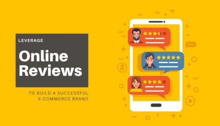 Leverage Online Reviews to Build your E-Commerce Brand