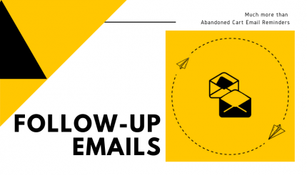 5 Smart Types of Follow Up Emails that are not Abandoned Cart Reminders