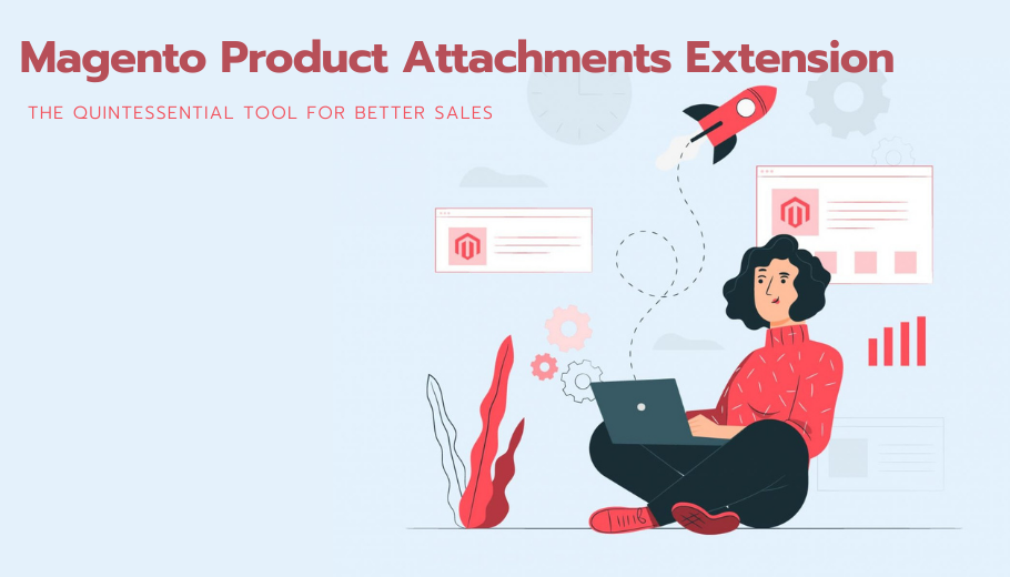 Magento Product Attachments Extension: The Quintessential Tool for Better Sales