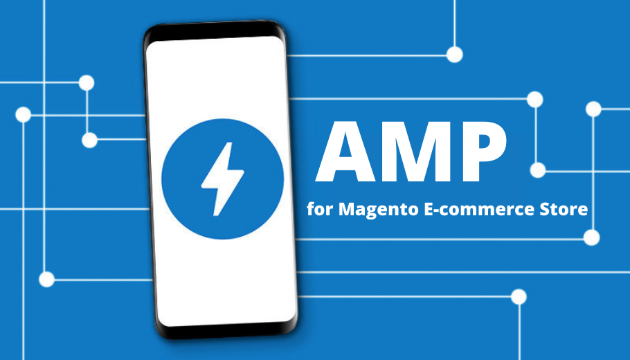 Google AMP for Magento: Amplify your E-Commerce Business